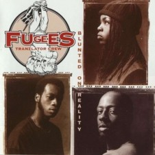 Fugees – Blunted on Reality (1994)