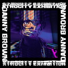 Danny Brown – Atrocity Exhibition (2016)