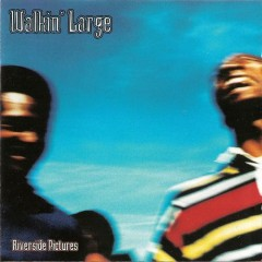 Walkin' Large – Riverside Pictures (1995)