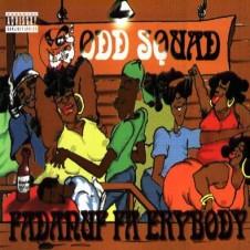 Odd Squad – Fadanuf Fa Erybody!! (1994)