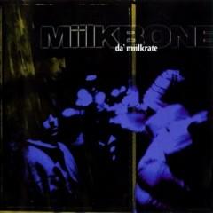 Miilkbone – Da' Miilkrate (1995)