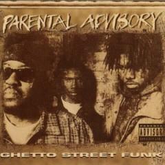 Parental Advisory – Ghetto Street Funk (1993)