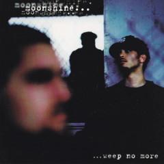 Moonshine – Weep No More (1996)