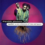 Digable Planets – Reachin' (A New Refutation Of Time And Space) (1993)