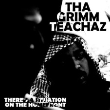 Tha Grimm Teachaz – There's A Situation On The Homefront (2016)