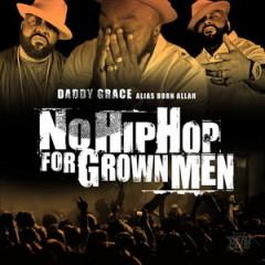 Daddy Grace – No Hip Hop for Grown Men (2016)