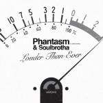Phantasm (Cella Dwellas) & Soulbrotha – Louder Than Ever (2016)
