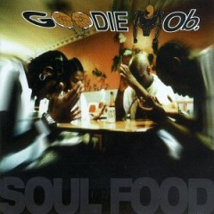Goodie Mob –  Soul Food (1995)