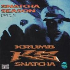 Krumb Snatcha – Snatcha Season Pt. 1 (1998)