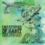 Creatures of Habit (Eric the Red, Sean Peng & Illinformed) – Test Subjects (2016)