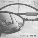 Dominique Larue & J. Rawls – Almost There (2016)