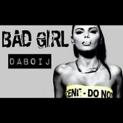 DaBoiJ –  Bad Girl [Single] (2016)