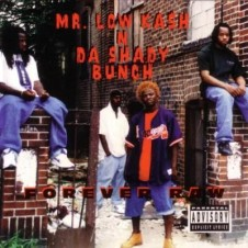 Mr. Low Kash 'N Da Shady Bunch – Forever Raw (1996)