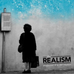 Professor P & DJ Akilles – The Realism (2012)