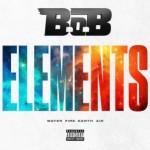 B.o.B – Elements (Water, Fire, Earth & Air) (2016)