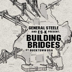 General Steele & ES-K – Building Bridges (2016)