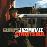Guru's Jazzmatazz, Vol. 3: Streetsoul (2000)