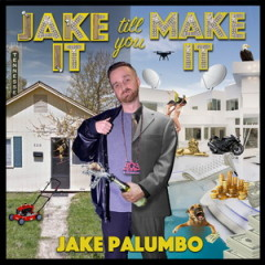 Jake Palumbo – Jake It Till You Make It (2016)