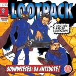 Lootpack – Soundpieces: Da Antidote (1999)