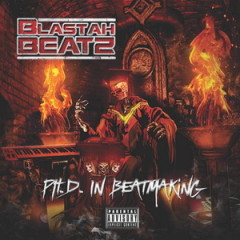 Blastah Beatz – PHD In Beatmaking (2016)