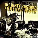 Ol' Dirty Bastard – Forever Dirty (2010)