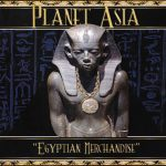 Planet Asia – Egyptian Merchandise (2016)