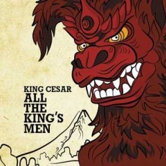 King Cesar (Monsta Island Czars) – All The King's Men (2016)