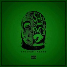 Twisted Insane – Shoot for the Face 2 (2016)