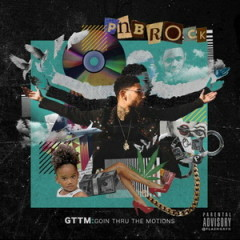 PnB Rock – GTTM: Goin Thru the Motions (2016)