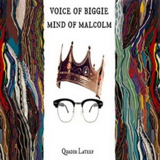 Quadir Lateef – Voice of Biggie Mind of Malcolm (2015)