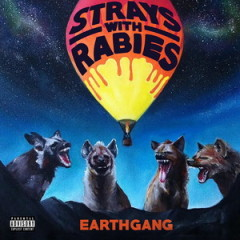 EarthGang – Strays with Rabies (2015)