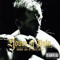 House Of Pain – Same As It Ever Was (1994)