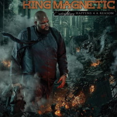 King Magnetic – Everything Happens 4 A Reason (2017)