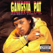 Gangsta Pat – All About Comin' Up (1992)