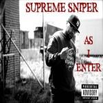 Supreme Sniper – As I Enter (2017)