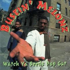 Bustin' Melonz – Watch Ya Seeds Pop Out (1994)