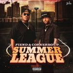 Fiend & Corner Boy P – Summer League (2017)
