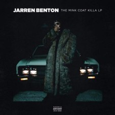 Jarren Benton – The Mink Coat Killa LP (2017)