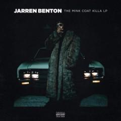 Jarren Benton – The Mink Coat Killa LP (2017)