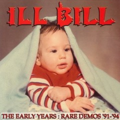 Ill Bill – The Early Years Rare Demos '91-'94 (2001)