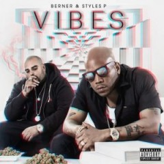 Berner & Styles P – Vibes (2017)