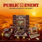 Public Enemy – Nothing Is Quick In The Desert (2017)