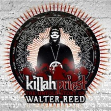Killah Priest – The Untold Story Of Walter Reed (2009)