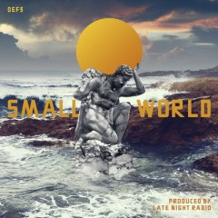 Def3 & Late Night Radio – Small World (2017)