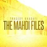 Tragedy Khadafi – The Mahdi Files (2017)