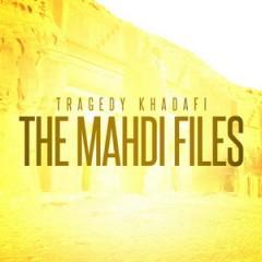 Tragedy Khadafi – The Mahdi Files (2017)