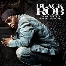 Black Rob – Game Tested, Streets Approved (Deluxe Edition) (2011)