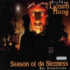Brotha Lynch Hung – Season Of Da Siccness (1995)