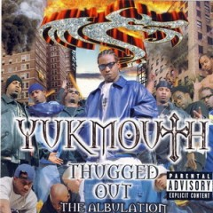 Yukmouth – Thugged Out: The Albulation (1998)