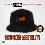 Parish PMD Smith – Business Mentality (2017)